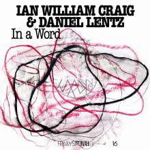 Ian William Craig & Daniel Lentz: In A Word, LP