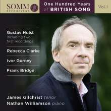 James Gilchrist - One Hundred Years of British Song Vol.1, CD