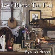 Byrd & Street: Love Broke The Fall, CD