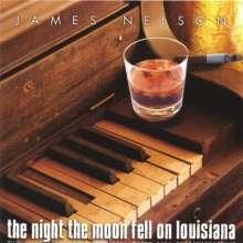 James Nelson: Night The Moon Fell On Louisia, CD