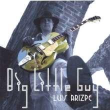 Luis Arizpe: Big Little Guy, CD