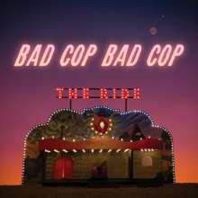 Bad Cop / Bad Cop: The Ride, LP