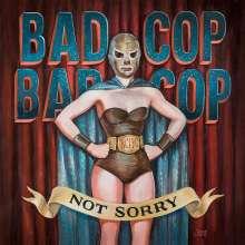 Bad Cop / Bad Cop: Not Sorry, CD
