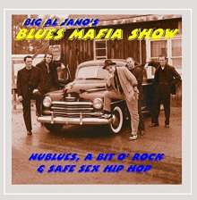 Big Al Jano's Blues Mafia Show: Nublues A Bit O Rock & Safe Sex Hip Hop, CD