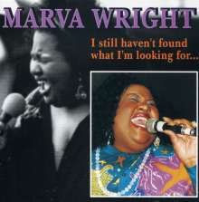 Marva Wright: I Still Haven't Found What I'm..., CD