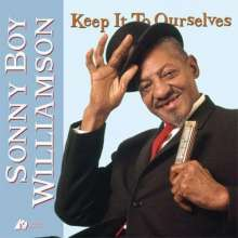 Sonny Boy Williamson II.: Keep It To Ourselves (200g) (Limited-Edition), LP