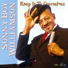 Sonny Boy Williamson II.: Keep It To Ourselves (200g) (Limited-Edition) (45 RPM), 2 LPs