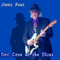 Jimmy Foot: Bad Case Of The Blues, CD