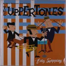 The Uppertones: Easy Snapping, LP
