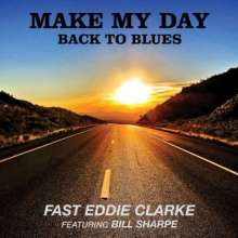 Fast Eddie Clarke: Make My Day: Back To Blues, CD
