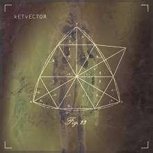 kETvECTOR: Fig.23 (Limited-Edition), 1 LP und 1 CD