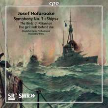 "Joseph Holbrooke (1878-1958): Symphonie Nr.3 op. 90 ""Ships"", CD"
