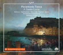 Pierantonio Tasca (1858-1934): A Santa Lucia (Oper in zwei Akten), CD