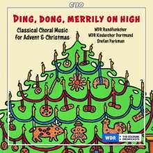 WDR Rundfunkchor Köln - Ding, Dong, Merrily on High (Chorwerke zu Advent & Weihnachten), CD