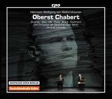 Hermann Wolfgang von Waltershausen (1882-1954): Oberst Chabert, 2 CDs