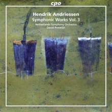 Hendrik Andriessen (1892-1981): Orchesterwerke Vol.3, CD