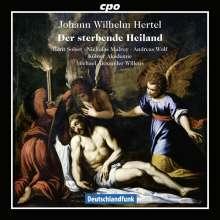 """Johann Wilhelm Hertel (1727-1789): Passionsoratorium """"Der sterbende Heiland"""", CD"""
