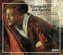 Erich Wolfgang Korngold (1897-1957): Die Kathrin, 3 CDs
