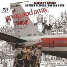 Arthur Fiedler: Up, Up And Away / Fiedler's Choice, Super Audio CD