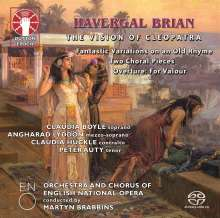 Havergal Brian (1876-1972): The Vision of Cleopatra (Tragic Poem), Super Audio CD
