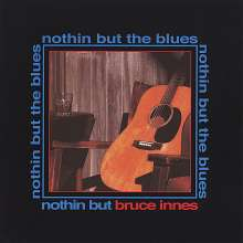 Bruce Innes: Nothin' But The Blues, CD