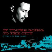 If Youre Going To The City: A Tribute To Mose Allison, 2 LPs und 1 DVD