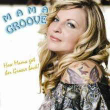 Mama Groove: How Mama Got Her Groove Back!, CD