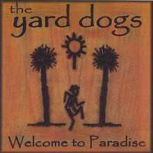 Yard Dogs: Welcome To Paradise, CD
