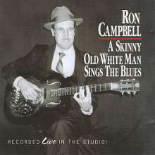 Ron Campbell: Skinny Old White Man Sings The, CD