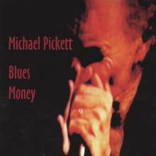 Michael Pickett: Blues Money, CD