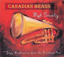 Canadian Brass: High Society: Jazz Masterpieces From The Dixieland Era, CD