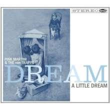 Pink Martini & The Von Trapps: Dream A Little Dream, CD