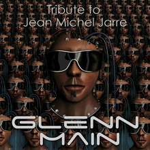 Glenn Main: Tribute To Jean Michel Jarre, CD