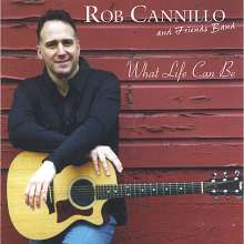 Rob Cannillo & Friends Band: What Life Can Be, CD