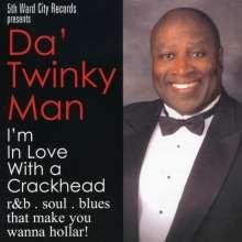 Da' Twinky Man: I'm N Love With A Crackhead, CD
