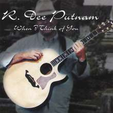 R. Dee Putnam: When I Think Of You, CD