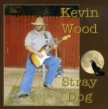 Kevin Wood: Stray Dog, CD