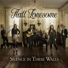 Flatt Lonesome: Silence In These Walls, CD