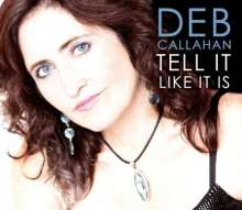 Deb Callahan: Tell It Like It Is, CD