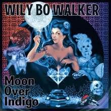Wily Bo Walker: Moon Over Indigo, CD
