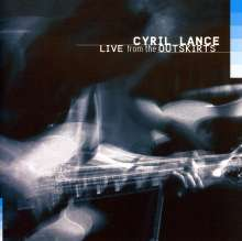 Cyril Lance: Live From The Outskirts, CD