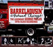 Barrelhousin' Around Chicago: The Legendary George Paulus 1970s Blues Recordings, 2 CDs