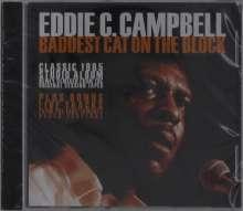 Eddie C. Campbell: Baddest Cat On The Block (Newly Remixed), CD