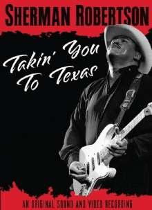 Sherman Robertson: Takin' You To Texas: Live 1999, DVD