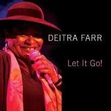 Deitra Farr: Let It Go!, CD