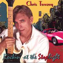 Chris Towzey: Rockin' At The Stoplight, CD