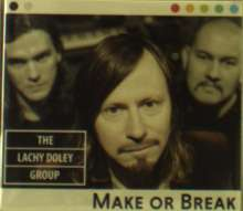 The Lachy Doley Group: Make Or Break, CD
