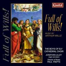 """Arthur Wills (geb. 1926): Geistliche Chorwerke """"Full of Wills!"""", CD"""
