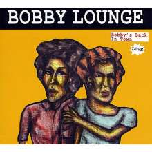 Bobby Lounge: Bobby's Back In Town Live, CD