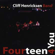 Cliff Band Henricksen: Fourteen 4 You, CD